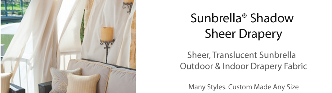 Sunbrella Shadow Drapes